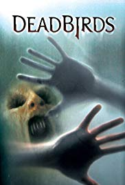 Dead Birds (2004) - Review, Rating and Synopsis