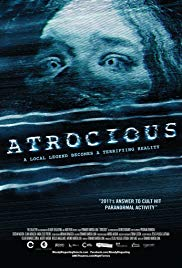Atrocious (2010) - Review, Rating and Synopsis