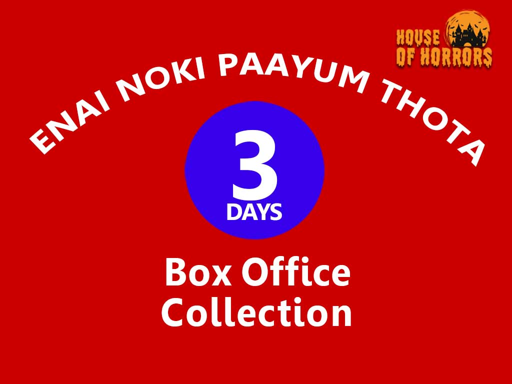 Enai Noki Paayum Thota 3rd Day Box Office Collection