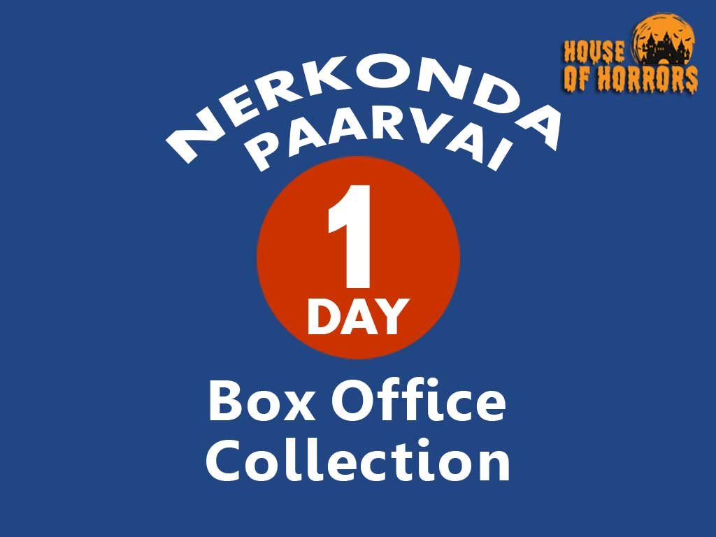 Nerkonda Paarvai 1st Day Box office Collection