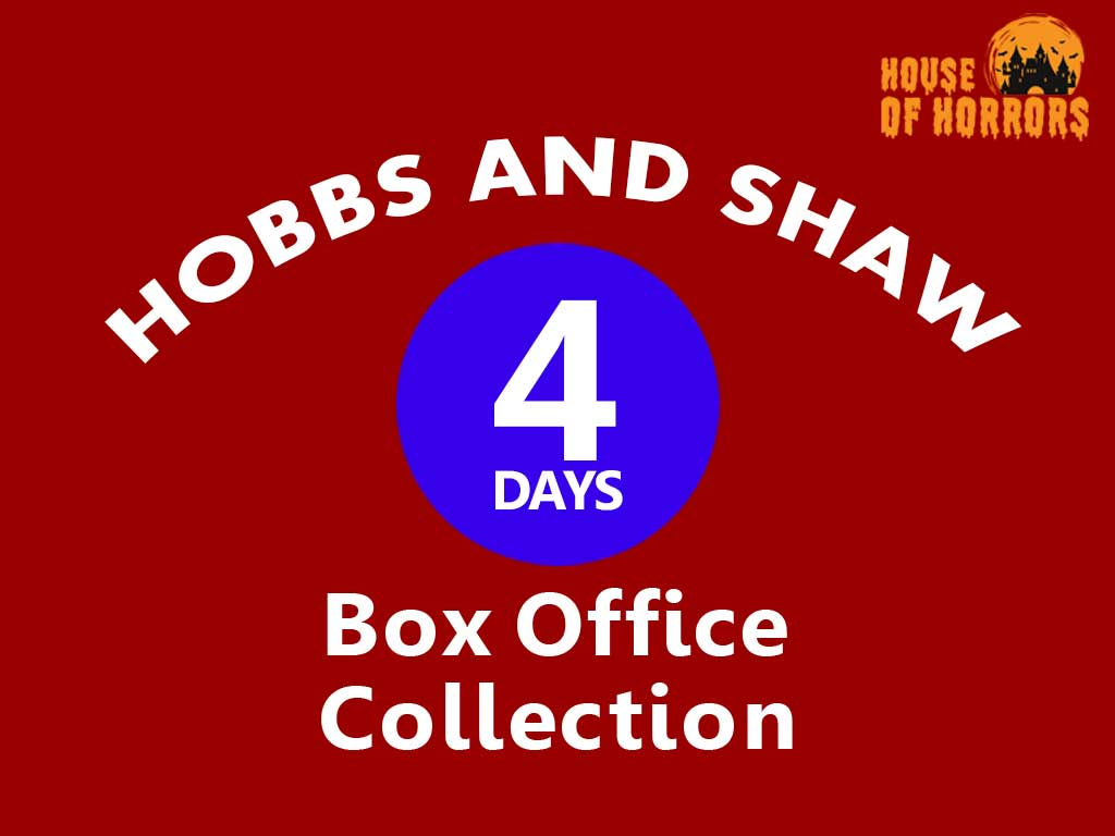 Hobbs and Shaw 4th Day Box Office Collection