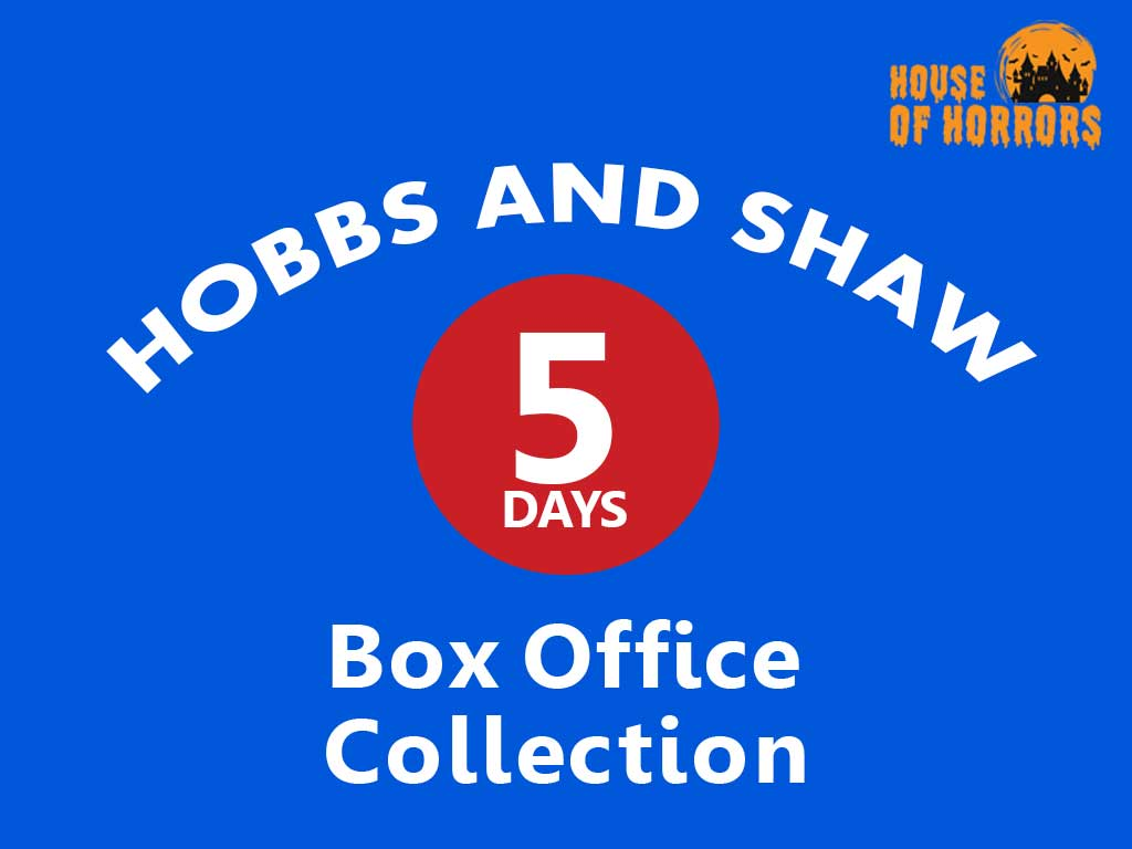 Hobbs and Shaw 5th Day Box Office Collection