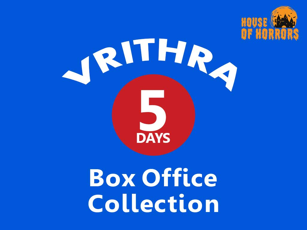 Vrithra 5th Day Box Office Collection