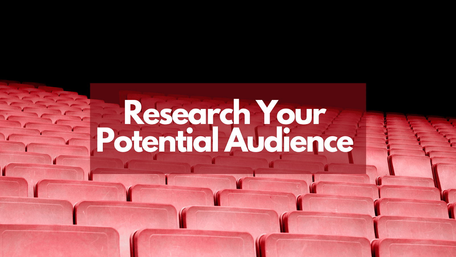 Research Your Potential Audience